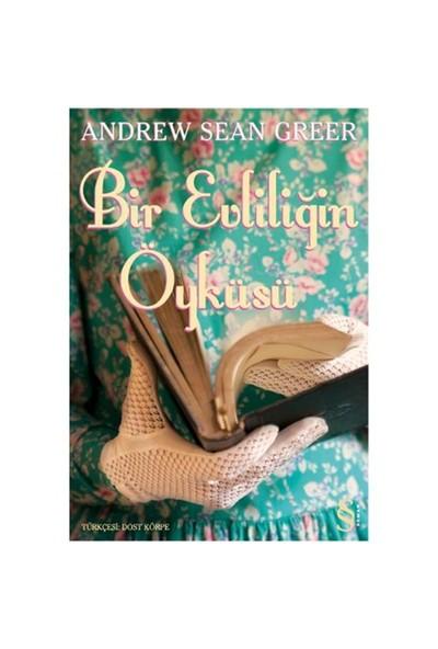 Bir Evliliğin Öyküsü - Andrew Sean Greer
