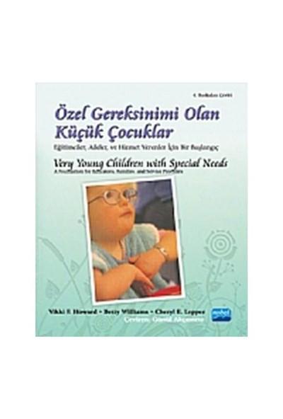 Özel Gereksinimi Olan Küçük Çocuklar - Very Young Children With Special Needs - Vikki F. Howard