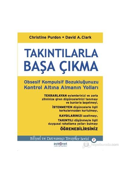 Takıntılarla Baş Çıkma: Obsesif Kompulsif Bozukluğunuzu Kont - Christine Purdon