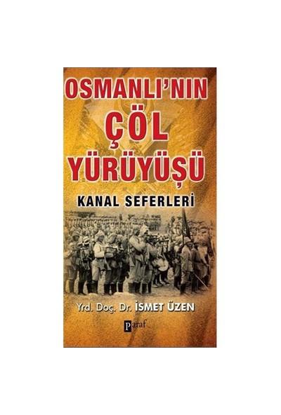 Osmanlı'nın Çöl Yürüyüşü - İsmet Üzen