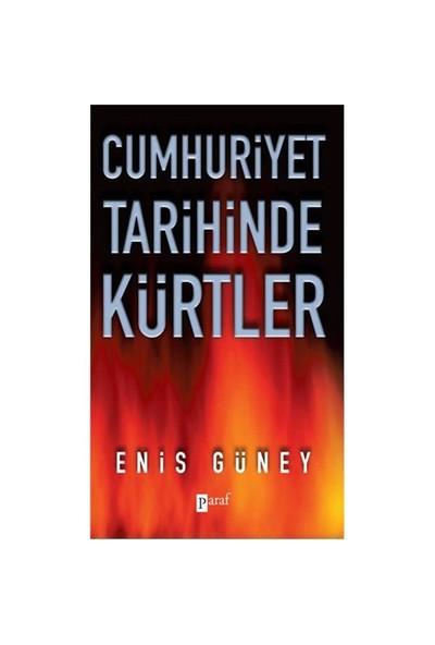Cumhuriyet Tarihinde Kürtler - Enis Güney