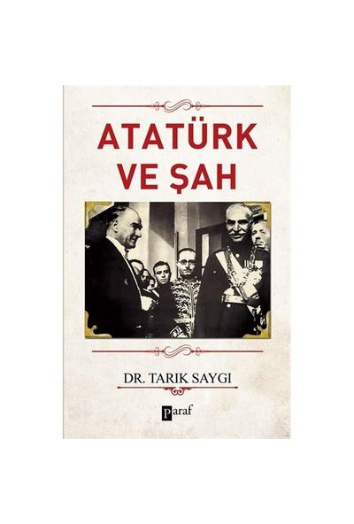 Atatürk Ve Şah-Tarık Saygı