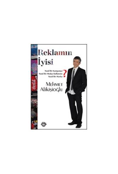 Reklamın İyisi-Mehmet Alikişioğlu