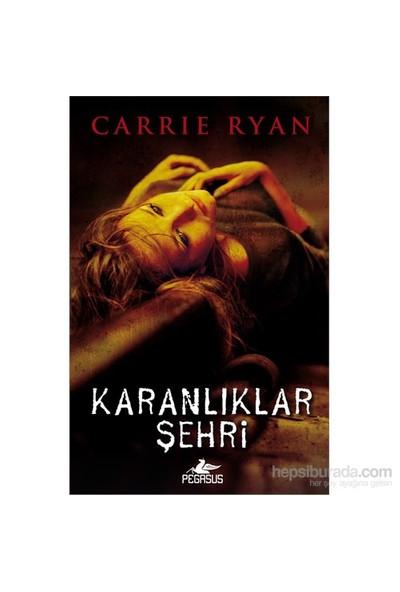 Karanlıklar Şehri Diriliş-3-Carrie Ryan