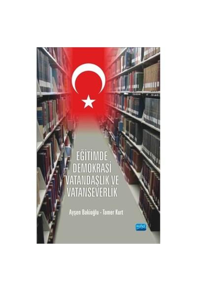 Eğitimde Demokrasi, Vatandaşlık Ve Vatanseverlik-Tamer Kurt