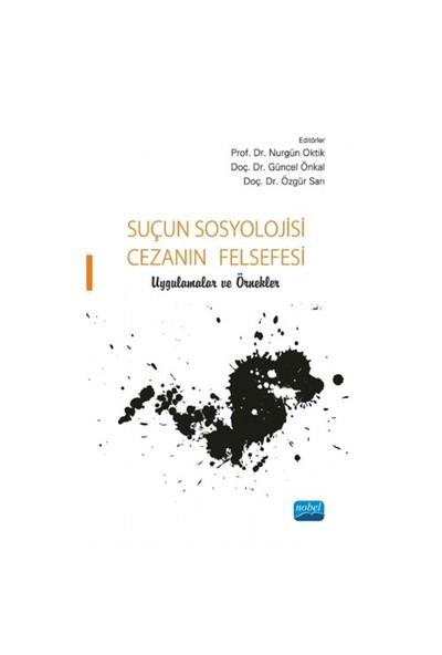Suçun Sosyolojisi, Cezanın Felsefesi - Uygulamalar Ve Örnekler-Kolektif