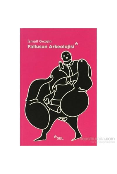 Fallusun Arkeolojisi-İsmail Gezgin