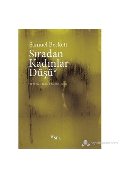 Sıradan Kadınlar Düşü (Dream Of Fair To Middling Women)-Samuel Beckett