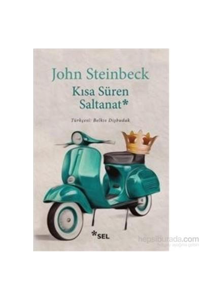 Kısa Süren Saltanat-John Steinbeck