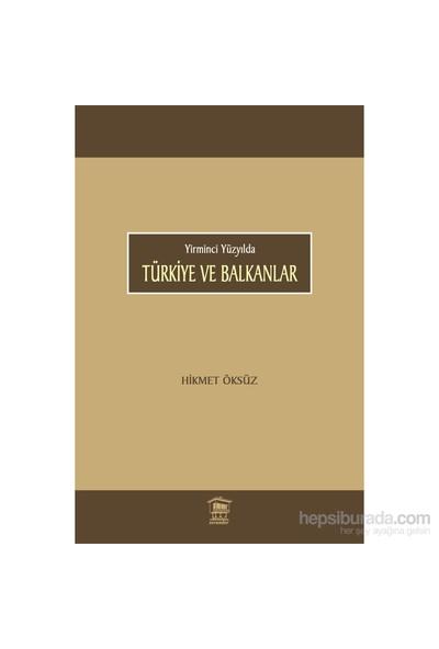 Türkiye Ve Balkanlar-Hikmet Öksüz