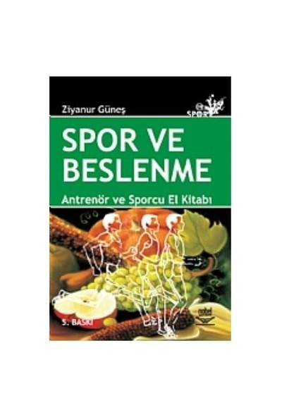 Spor Ve Beslenme - Antrenör ve Sporcu El Kitabı - Ziyanur Güneş