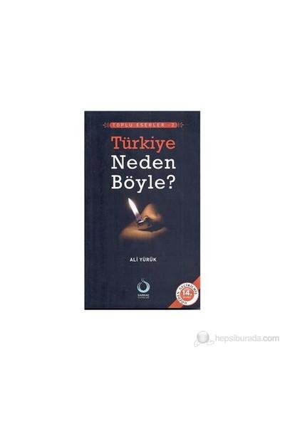 Türkiye Neden Böyle?-Ali Yürük