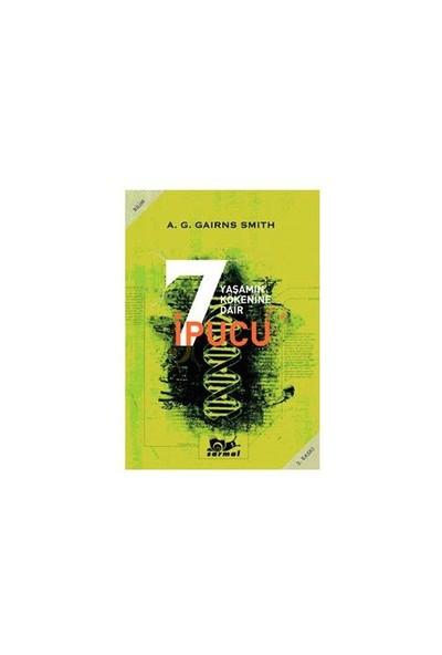 Yaşamın Kökenine Dair 7 İpucu-A. G. Cairns-Smith