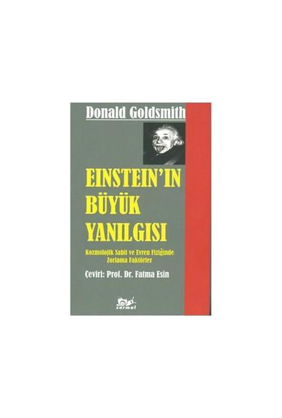 Einstein'İn Büyük Yanılgısı - (Kozmolojik Sabit Ve Evren Fiziğinde Zorlama Faktörler)-Doneld Goldsmith