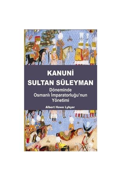 Kanuni Sultan Süleyman Döneminde Osmanlı İmparatorluğu'nun Yönetimi