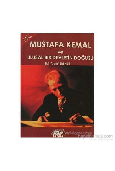 Mustafa Kemal Ve Ulusal Bir Devletin Doğuşu-Kolektif