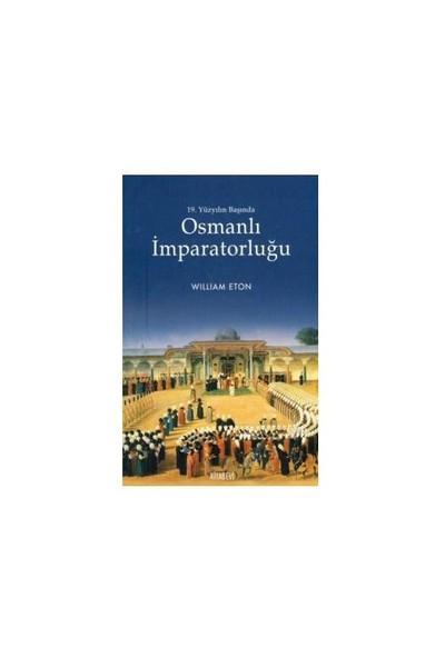 19. Yüzyıl Başında Osmanlı İmparatorluğu-William Eton
