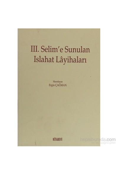 3. Selim'E Sunulan Islahat Layihaları-Kolektif