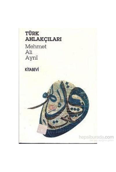 Türk Ahlakçıları-Mehmed Ali Ayni