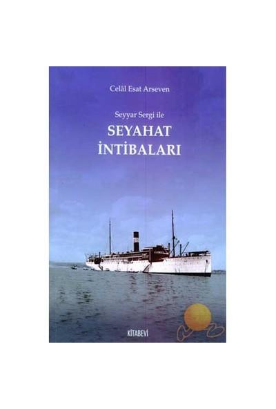 Seyyar Sergi İle Seyehat İntibaları-Celal Esat Arseven