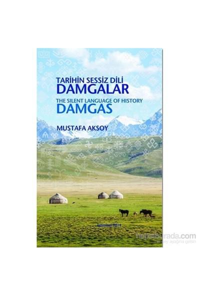 Tarihin Sessiz Dili Damgalar / The Silent Language Of History Damgas-Mustafa Aksoy