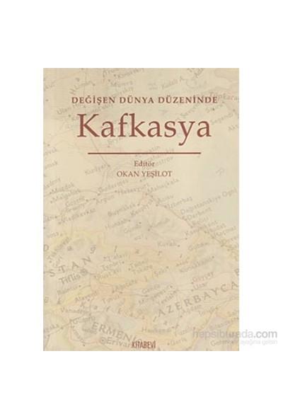 Değişen Dünya Düzeninde Kafkasya-Kolektif