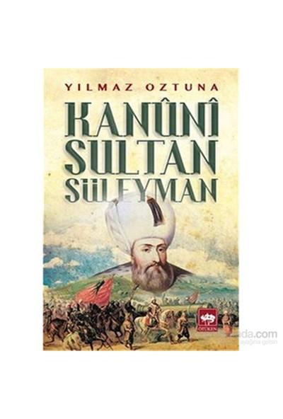 Kanuni Sultan Süleyman-Yılmaz Öztuna