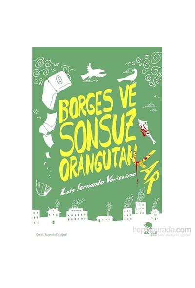 Borges Ve Sonsuz Orangutanlar-Luis Fernando Verissimo