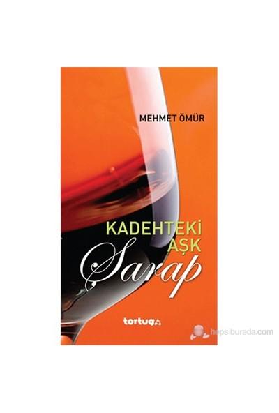 Kadehteki Aşk - Şarap-Mehmet Ömür