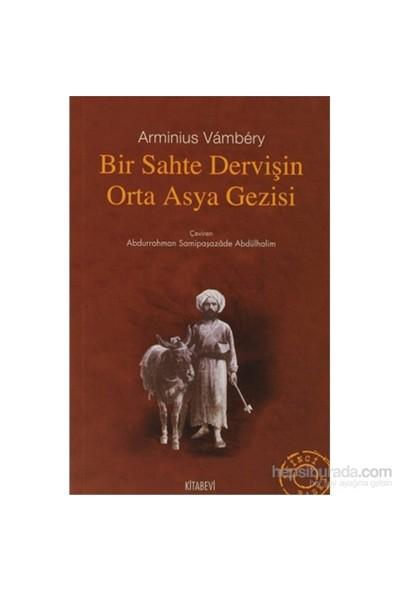 Bir Sahte Dervişin Orta Asya Gezisi-Arminius Vambery