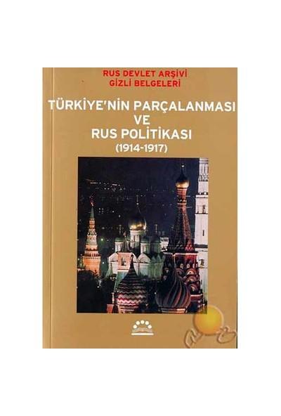 Türkiye'nin Parçalanması Ve Rus Politikası ( 1914 - 1917 )