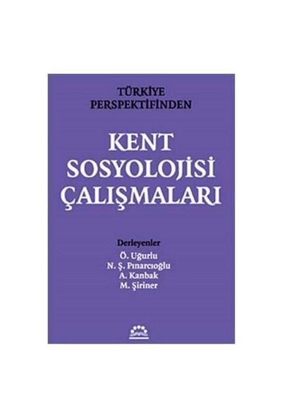Türkiye Perspektifinden Kent Sosyolojisi Çalışmaları - Nihal Ekin Erkan