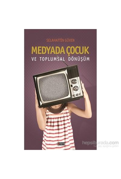 Medyada Çocuk Ve Toplumsal Dönüşüm-Selahattin Güven