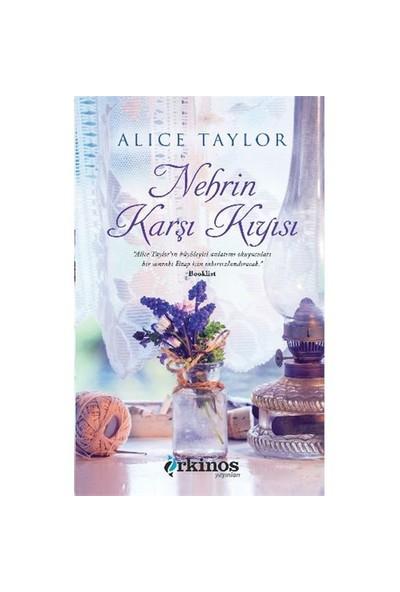 Nehrin Karşı Kıyısı-Alice Taylor