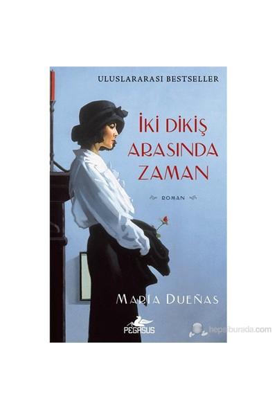 İki Dikiş Arasında Zaman-Maria Duenas