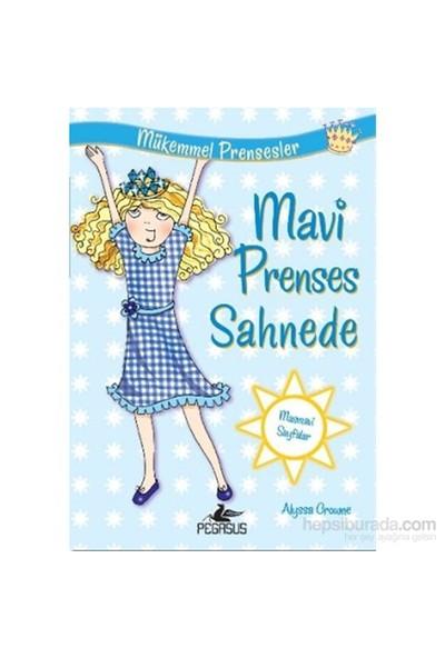 Mükemmel Prensesler 5: Mavi Prenses Sahnede-Alyssa Crowne