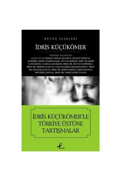 İdris Küçükömer'le Türkiye Üstüne Tartışmalar - İdris Küçükömer