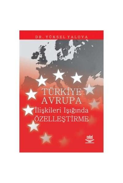 Türkiye Avrupa İlişkileri Işığında Özelleştirme