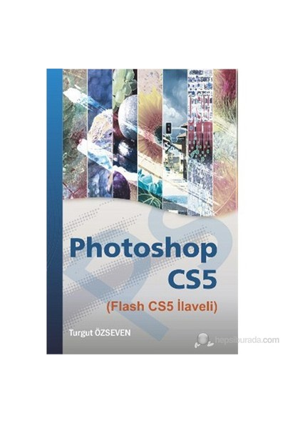 Photoshop Cs5 (Flash Cs5 İlaveli)-Turgut Özseven