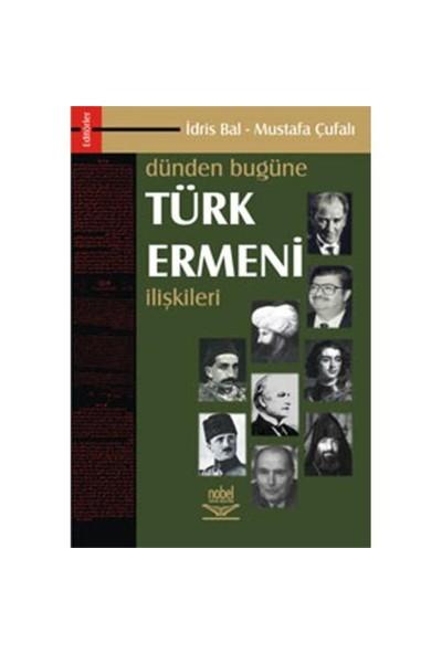 Dünden Bugüne Türk - Ermeni İlişkileri