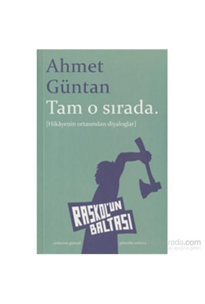 Tam O Sırada (Hikâyenin Ortasından Diyaloglar)-Ahmet Güntan