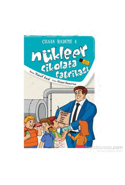 Çılgın Hademe Serisi 4 – Nükleer Çikolata Fabrikası-Yusuf Asal