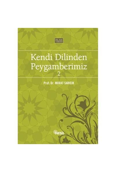 KENDİ DİLİNDEN PEYGAMBERİMİZ - 2