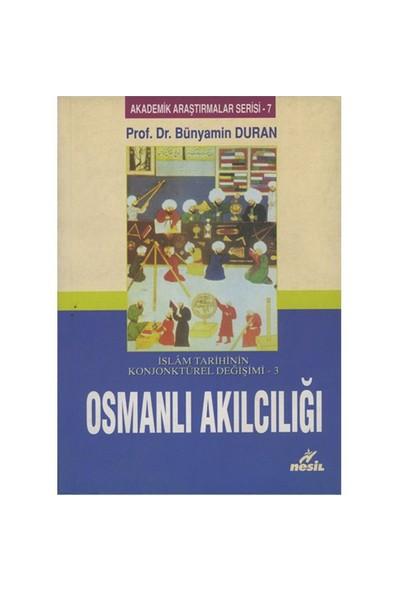 İslam Tarihinin Konjonktürel Değişimi - 3 (Osmanlı Akılcılığ