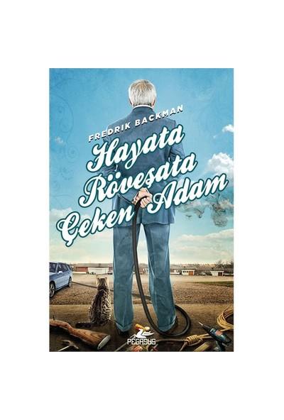Hayata Röveşata Çeken Adam-Fredrik Backman