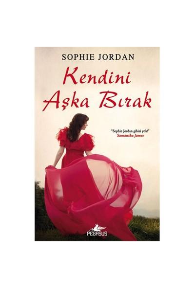 Kendini Aşka Bırak - Sophie Jordan