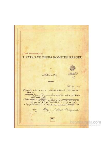 Tiyatro Ve Opera Komitesi Raporu-Yavuz Daloğlu