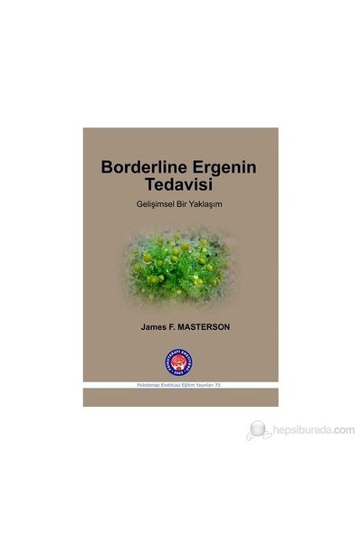Borderline Ergenin Tedavisi-James F. Masterson