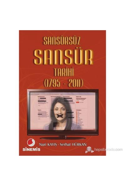 Sansürsüz Sansür Tarihi (1795 – 2011)-Serhat Hürkan
