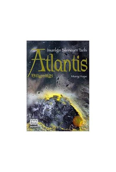 Atlantis Bilgeliği / İnsanlığın Bilinmeyen Tarihi-Murry Hope